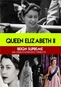 Queen Elizabeth II Reign Supreme: An Unauthorized Story